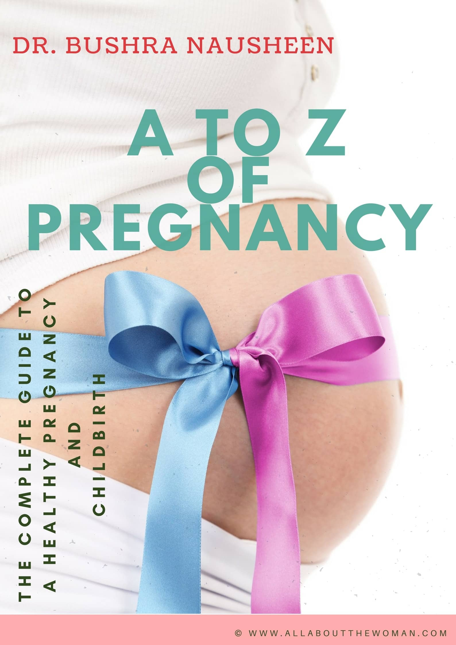 A to Z of Pregnancy - The Complete Guide to a Healthy Pregnancy and Childbirth