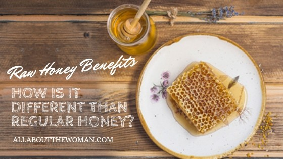 Raw Honey Benefits: How Is It Different Than Regular Honey?